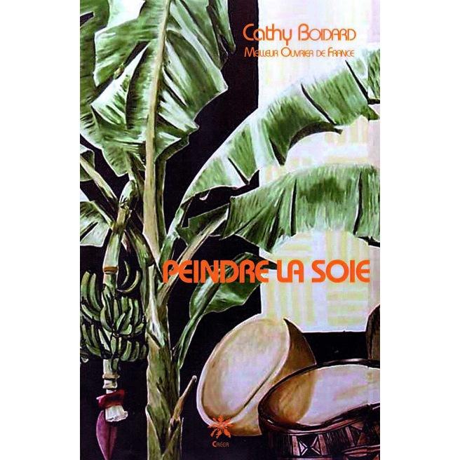 Peindre la soie - Cathy Boidard